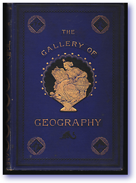 Gallery of Geography (Cover) - Published: 1882